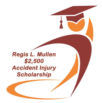 Regis L. Mullen $2,500 Accident Injury Scholarship
