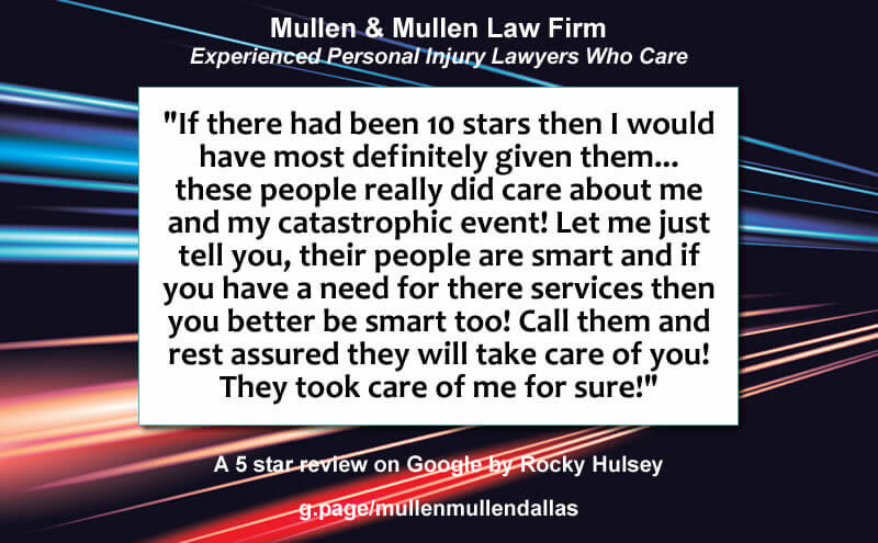 Dallas Personal Injury Lawyer Review on Google for Mullen & Mullen Law Firm by Rocky Hulsey