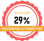 Special Offer: 29% Discounted Attorney Fee